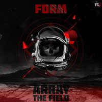 Array, The Field — Form