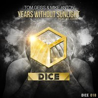 Years Without Sunlight — Tom Geiss, Mike Anton, Lil Eddie