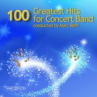 100 Greatest Hits Volume 1 — Philharmonic Wind Orchestra & Marc Reift Orchestra