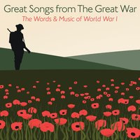 Great Songs from the Great War - The Words and Music of World War I — сборник