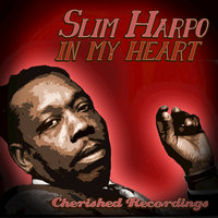 In My Heart — Slim Harpo
