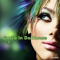 Gaga in Da House, Vol. 6 — сборник