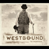 Westbound: The Soundtrack. — сборник