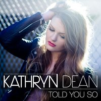 Told You So — Kathryn Dean