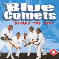 Beyond The Reef — The Blue Comets