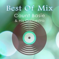 Best Of Mix — Count Basie & His Orchestra, Count Basie