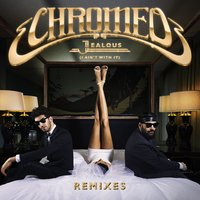 Jealous — Chromeo
