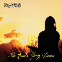 The Sun's Going Down — The Pozers
