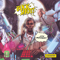 Chemistry — 9th Wonder, Buckshot, 9th Wonder and Buckshot