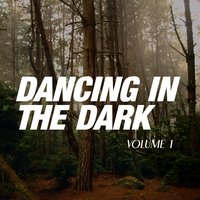 Dancing in the Dark, Vol. 1 — сборник