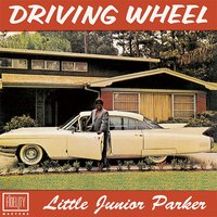 Classic and Collectable: Little Junior Parker - Driving Wheel — Little Junior Parker