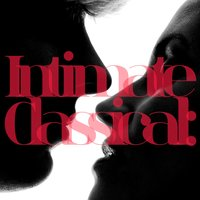 Intimate Classical: A Selection of Romantic and Relaxing Pieces — Consort of London