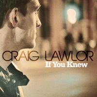 If You Knew — Craig Lawlor