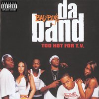 Too Hot For T.V. — Bad Boy's Da Band