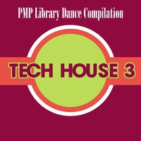 PMP Library Dance Compilation: Tech House, Vol. 3 — сборник