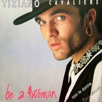 Be a Woman — Tiziano Cavaliere