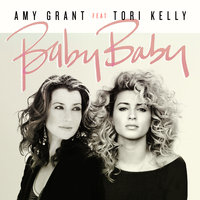 Baby Baby — Amy Grant, Tori Kelly