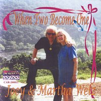 When Two Become One — Joey & Martha Welz