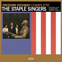 Freedom Highway Complete - Recorded Live at Chicago's New Nazareth Church — The Staple Singers