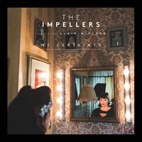 My Certainty — The Impellers