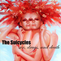 Sex, Drugs, and Death — The Suicycles