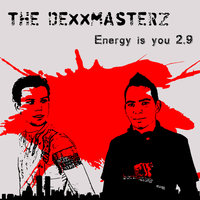 Energy Is You 2.9 — The Dexx Masterz