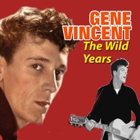 The Wild Years — Gene Vincent