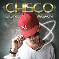 Come Again — Chisco