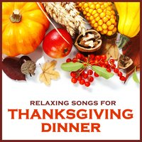 Relaxing Songs for Thanksgiving Dinner — Pianissimo Brothers