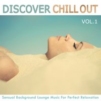 Discover Chill Out, Vol. 1 — сборник