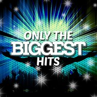 Only the Biggest Hits — Todays Hits 2015