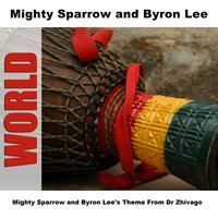 Mighty Sparrow and Byron Lee's Theme From Dr Zhivago — Mighty Sparrow & Byron Lee