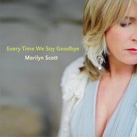 Every Time We Say Goodbye — Marilyn Scott