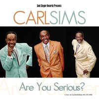 Are You Serious? — Carl Sims