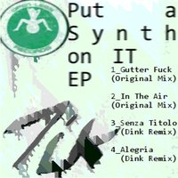 Put a Synth On IT - EP — Dink