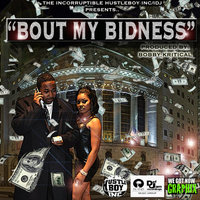 Bout My Bidness — Ben Freezy