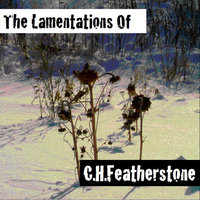 The Lamentations Of — Charles Featherstone