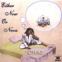 Either Now or Neva — Chas