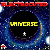Universe — Electrocuted
