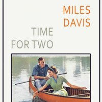 Time For Two — Miles Davis, Miles Davis All Stars, Miles Davis Quartet, Miles Davis, Miles Davis All Stars, Miles Davis Quartet