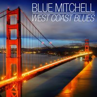 West Coast Blues — Blue Mitchell