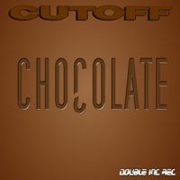 Chocolate — CutOff