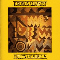 Pieces of Africa — Kronos Quartet