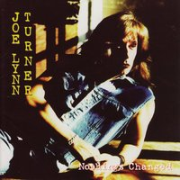 Nothing's Changed — Joe Lynn Turner