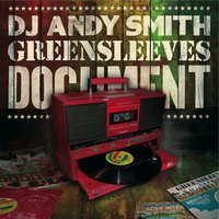 DJ Andy Smith: Greensleeves Document — DJ Andy Smith: Greensleeves Document, DJ Andy Smith