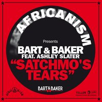 Satchmo's Tears — Ashley Slater, Bart&Baker