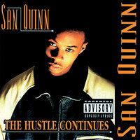 The Hustle Continues — San Quinn