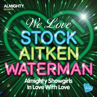 Almighty Presents: In Love With Love — Almighty Showgirls