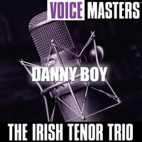Voice Masters: Danny Boy — The Irish Tenor Trio
