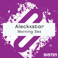 Morning Sex - Single — Aleckxstar